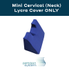 Lycra Cover For Mini Neck (Cervical) Fulcrum with text reading Mini Cervical (Neck) Lycra Cover Only